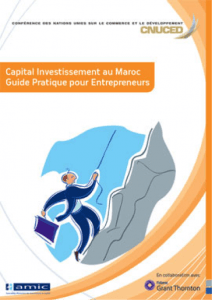 Capital Investissement au Maroc – Guide Pratique pour Entrepreneurs